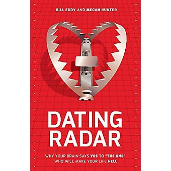 "Dating Radar - Why Your Brain Says Yes to ""The One"" Who Will"