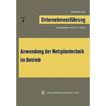 Schriften Zur Unternehmensfuhrung Band 9 Anwendung Der Netzplantechnik Im Betrieb by Jacob & H.