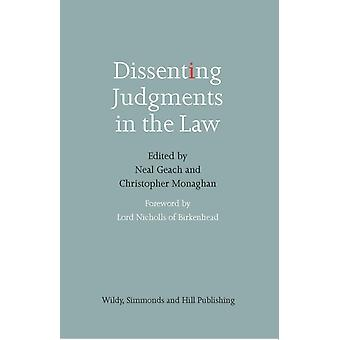 Dissenting Judgments in the Law by Foreword by Lord Nicholls of Birkenhead & Edited by Neal Geach & Edited by Christopher Monaghan