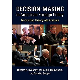 DecisionMaking in American Foreign Policy by Nikolas K Gvosdev