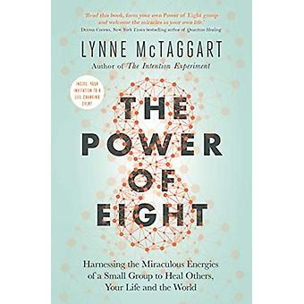 Power of Eight by Lynne McTaggart