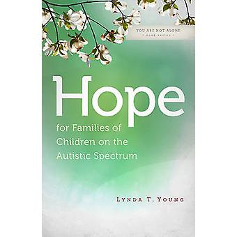 Hope for Families of Children on the Autistic Spectrum Book
