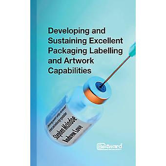 Developing and Sustaining Excellent Packaging Labelling and Artwork Capabilities by McIndoe & Stephen