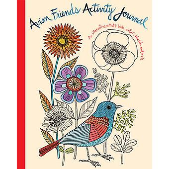 Avian Friends Guided Activity Journal  Activity Journal by Created by Galison & Illustrated by Geninne D Zlatkis