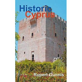 Historic Cyprus A Guide to Its Towns and Villages Monasteries and Castles by Gunnis & Rupert