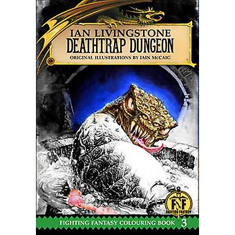 Official Fighting Fantasy Colouring Book 3 Deathtrap Dungeon by Livingstone & Ian