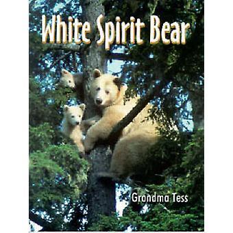 White Spirit Bear by Grandma Tess - 9780888394620 Book
