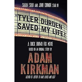 Tyler Durden räddade mitt liv!