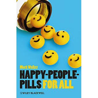 Happy-People-Pills for All by Mark Walker - 9781118357477 Book