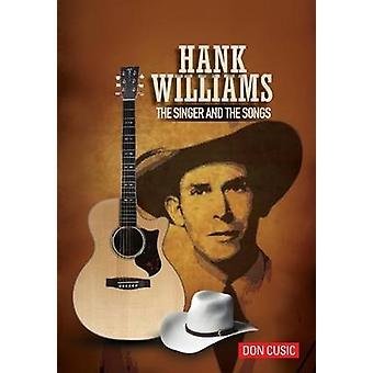 Hank Williams The Singer and The Songs by Cusic & Don