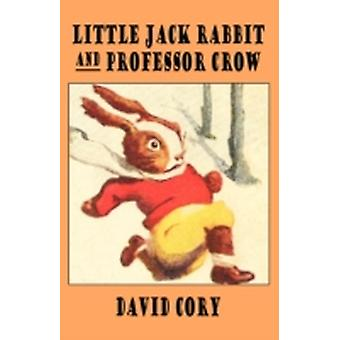 Little Jack Rabbit and Professor Crow by Cory & David