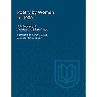 Poetry By Women to 1900 A Bibliography of American and British Writers by Davis & Gwenn