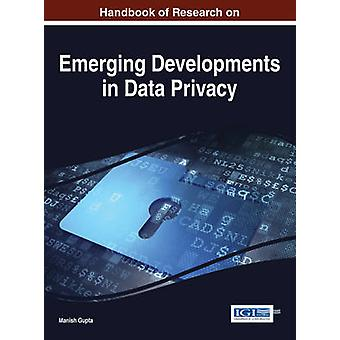 Handbook of Research on Emerging Developments in Data Privacy by Gupta & Manish