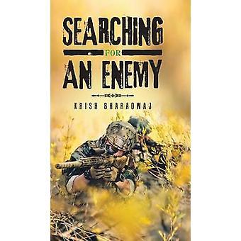 SEARCHING FOR AN ENEMY by BHARADWAJ & KRISH