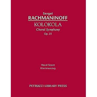 Kolokola Op.35 Vocal Score by Rachmaninoff & Sergei