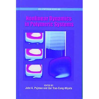 Nonlinear Dynamics in Polymeric Systems by Pojman & John & A