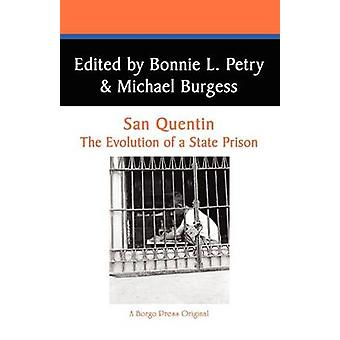 San Quentin The Evolution of a Californian State Prison by Petry & Bonnie L.