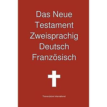 Das Neue Testament Zweisprachig Deutsch  Franzosisch by Transcripture International