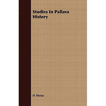 Studies In Pallava History by Heras & H