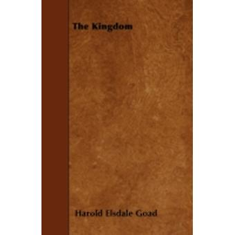 The Kingdom by Goad & Harold Elsdale