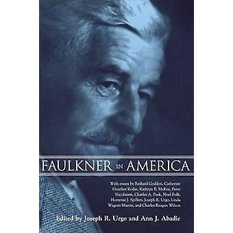 Faulkner in America by Urgo & Joseph R
