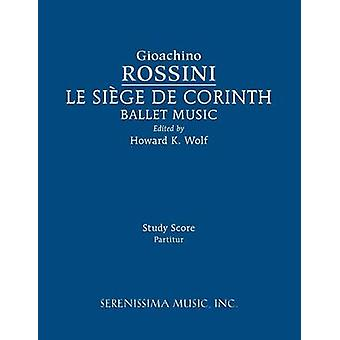 Le siege de Corinth Ballet Music Study score by Rossini & Gioachino