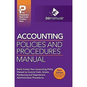 Accounting Policies and Procedures Manual by Bizmanualz & Inc.