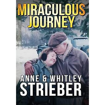 Miraculous Journey by Strieber & Anne