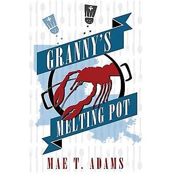 Grannys Melting Pot by Adams & Mae T.