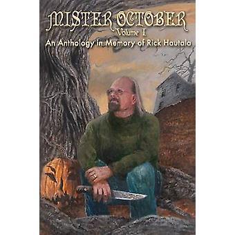 Mister October Volume I  An Anthology in Memory of Rick Hautala by Gaiman & Neil