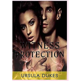 Witness Protection by Dukes & Ursula