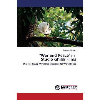 Krig og fred i Studio Ghibli Filmer av Akimoto Daisuke