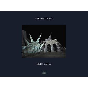 Stefano Cerio - Night Games by Gabriel Bauret - Angela Madesani - 9783