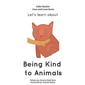 Lets learn about being kind to animals by Saghir & Saarah