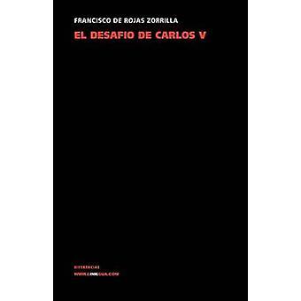 El desafo de Carlos V by de Rojas Zorrilla & Francisco