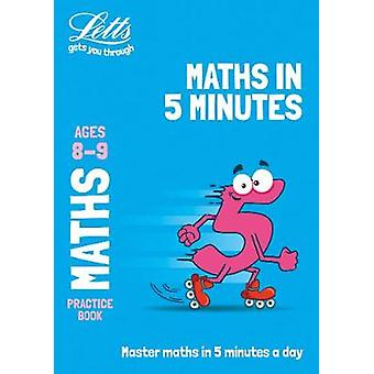 Letts Maths in 5 Minutes a Day Age 8-9 (Letts Maths in 5 Minutes a Da