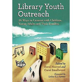 Library Youth Outreach - 26 Ways to Connect with Children - Young Adul