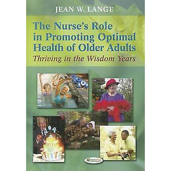 Nurse'S Role in Promoting Optimal Health of Older Adults 1e by Jean W