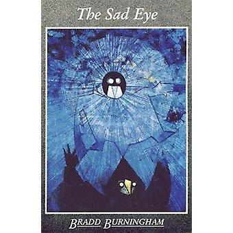 The Sad Eye by Bradd Burningham - 9780864920935 Book
