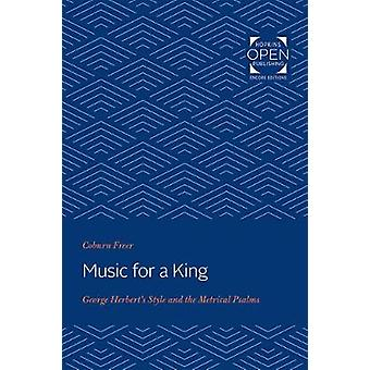 Music for a King - George Herbert's Style and the Metrical Psalms by C