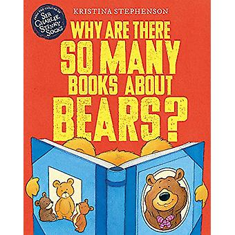 Why Are there So Many Books About Bears? by Kristina Stephenson - 978