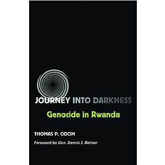 Journey into Darkness - génocide au Rwanda de Thomas P. Odom - Dennis