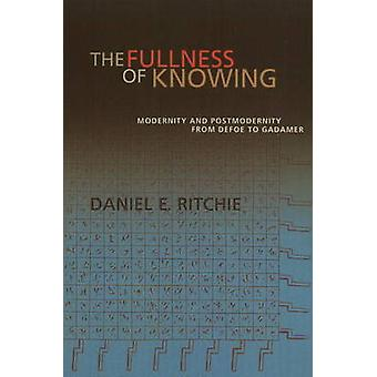 The Fullness of Knowing - Modernity & Postmodernity from Defoe to Gada