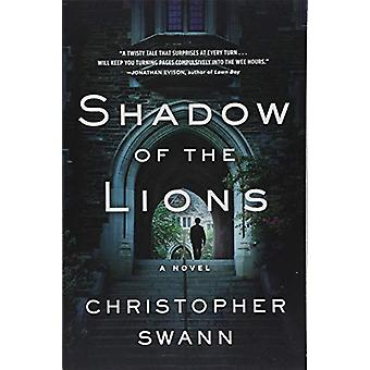 Shadow of the Lions by Christopher Swann - 9781616208615 Book