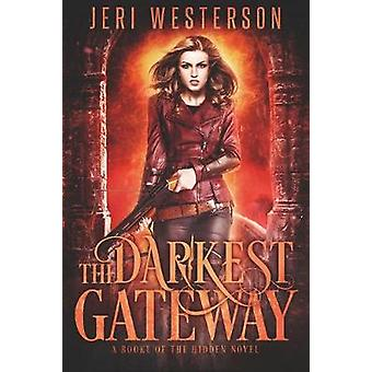 The Darkest Gateway by Jeri Westerson - 9781625674258 Book