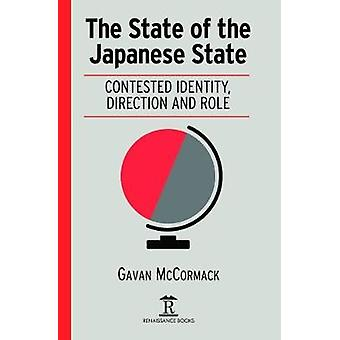The State of the Japanese State - Contested Identity - Direction and R