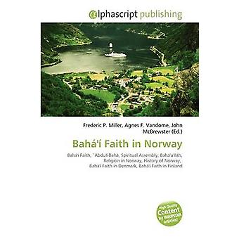 Bah ' Faith in Norway by Frederic P Miller - 9786134209205 Book