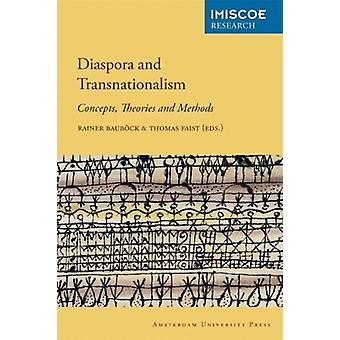 Diaspora and Transnationalism - Concepts - Theories and Methods by Rai