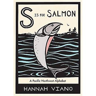 S Is for Salmon - A Pacific Northwest Alphabet by Hannah Viano - 97815