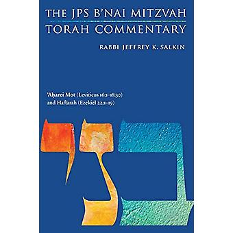 'Aharei Mot (Leviticus 16 -1-18 -30) and Haftarah (Ezekiel 22 -1-19) - Th